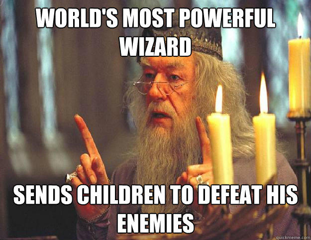 World's most powerful wizard Sends children to defeat his enemies