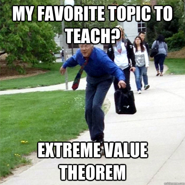 My favorite topic to teach? Extreme value theorem - My favorite topic to teach? Extreme value theorem  Skating Prof