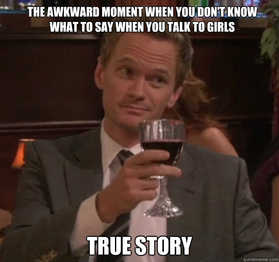 8257b890de01183b8645588bc395fda26933cabfd3b71de355728d55b3891e0e true story the awkward moment when you don't know what to say when