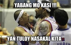 yabang mo kasi !!! yan tuloy nasakal kita - yabang mo kasi !!! yan tuloy nasakal kita  pbaMEME