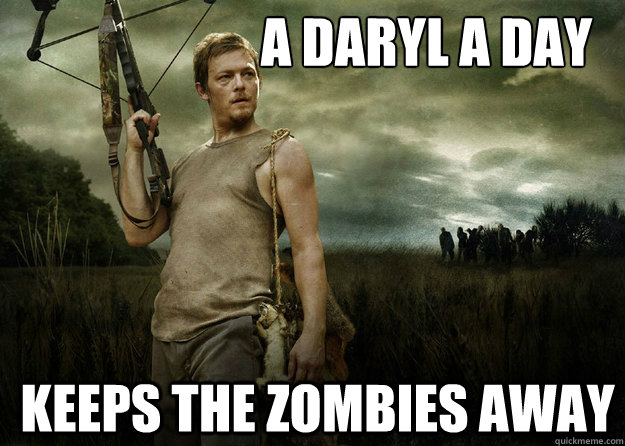 A Daryl A day Keeps the zombies away - A Daryl A day Keeps the zombies away  Daryl Dixon