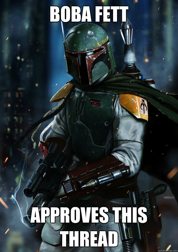 BOba fett approves this thread - BOba fett approves this thread  boba fettsean payton