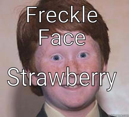 FRECKLE FACE STRAWBERRY  Over Confident Ginger