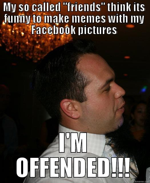 I'm Offended!!! - MY SO CALLED