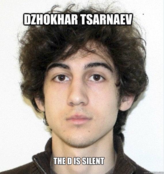 Dzhokhar Tsarnaev The D is SILENT - Dzhokhar Tsarnaev The D is SILENT  DJahar Unchained
