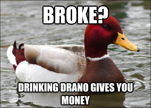 Broke? Drinking drano gives you money - Broke? Drinking drano gives you money  Malicious Advice Mallard