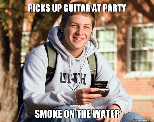 Picks up guitar at party Smoke on the water - Picks up guitar at party Smoke on the water  College Freshman