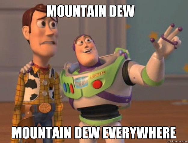 Mountain Dew Mountain Dew Everywhere - Mountain Dew Mountain Dew Everywhere  buzz