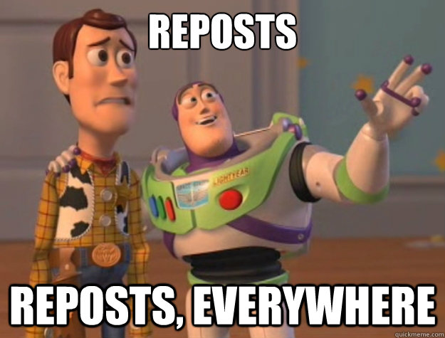 Reposts Reposts, everywhere - Reposts Reposts, everywhere  Toy Story
