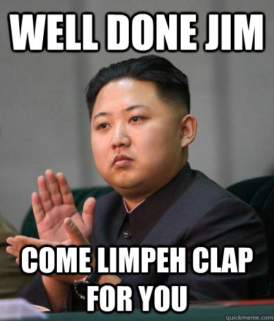 Well Done Jim Come limpeh clap for you
