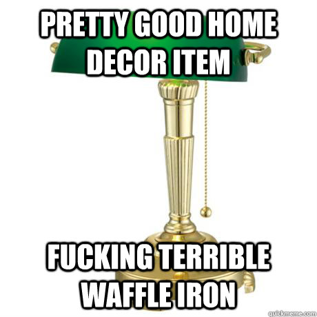 Pretty Good Home Decor Item Fucking Terrible Waffle Iron Lamp