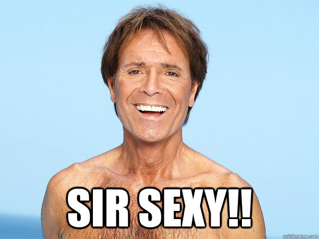 sir sexy!!  Cliff Richard