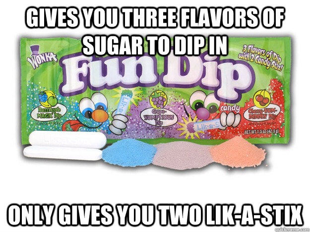 Gives you three flavors of sugar to dip in Only gives you two Lik-A-Stix