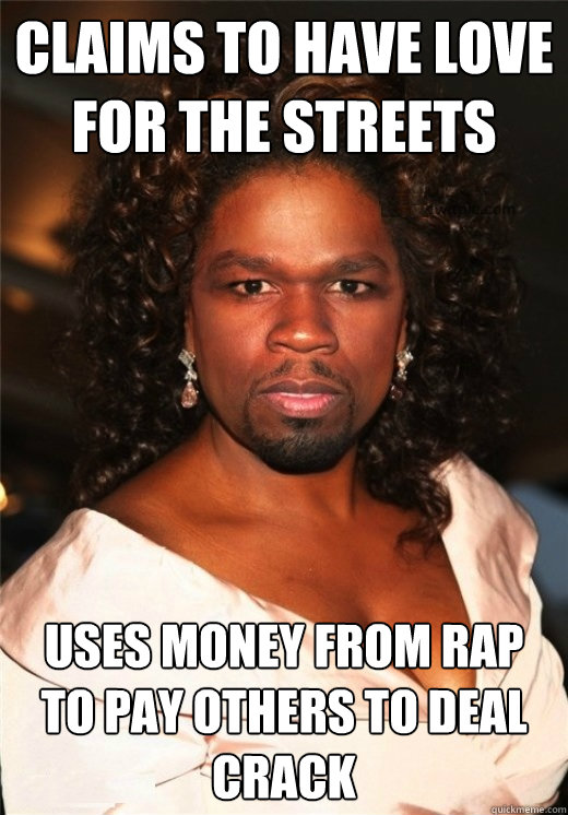 claims to have love for the streets uses money from rap to pay