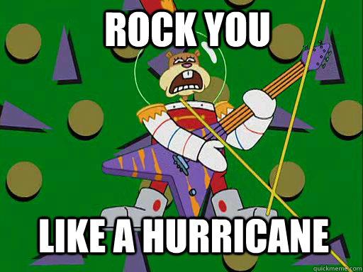 Rock You  Like A Hurricane  Hurricane Sandy