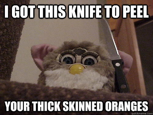i got this knife to peel  your thick skinned oranges