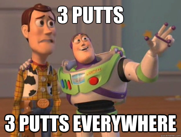 3 putts 3 putts everywhere - 3 putts 3 putts everywhere  Buzz Lightyear