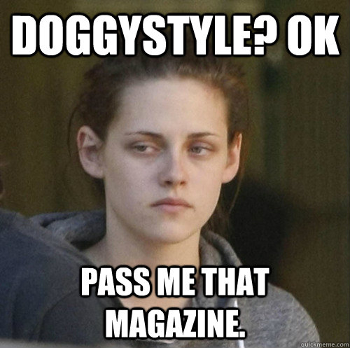 Doggystyle? ok Pass me that magazine. - Doggystyle? ok Pass me that magazine.  Underly Attached Girlfriend