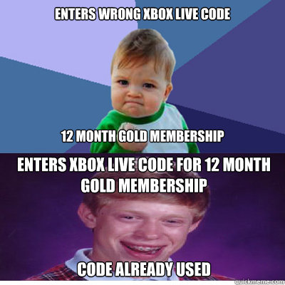 enters wrong xbox live code       12 month gold membership enters xbox live code for 12 month gold membership    code already used