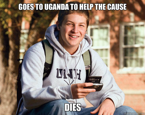 goes to uganda to help the cause dies - goes to uganda to help the cause dies  College Freshman
