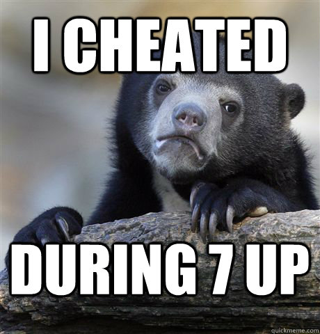 I cheated During 7 Up - I cheated During 7 Up  Confession Bear