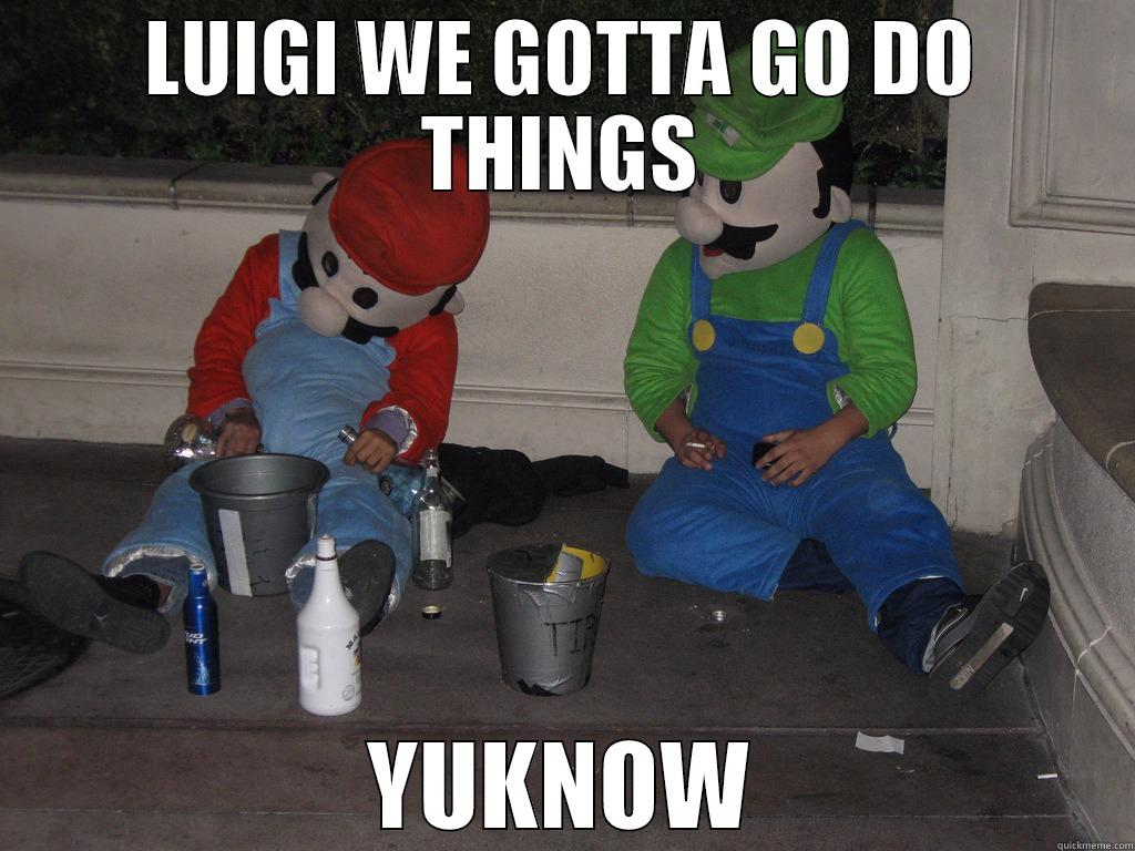 LUIGI WE GOTTA GO DO THINGS YUKNOW Misc