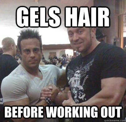 gels hair before working out