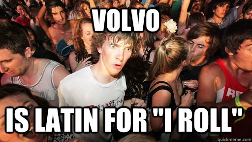 Volvo Is latin for