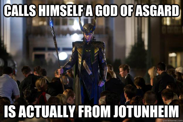 calls himself a God of Asgard is actually from jotunheim