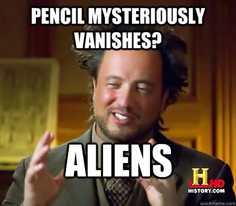 pencil mysteriously vanishes?  aliens