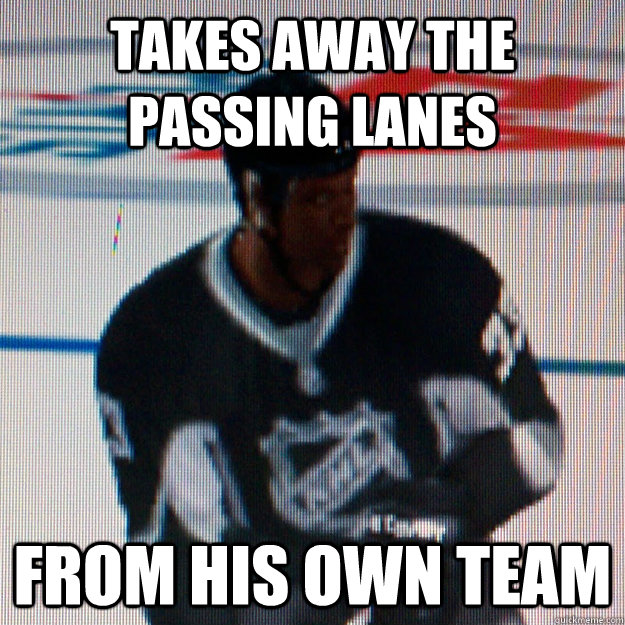 Takes away the passing lanes from his own team