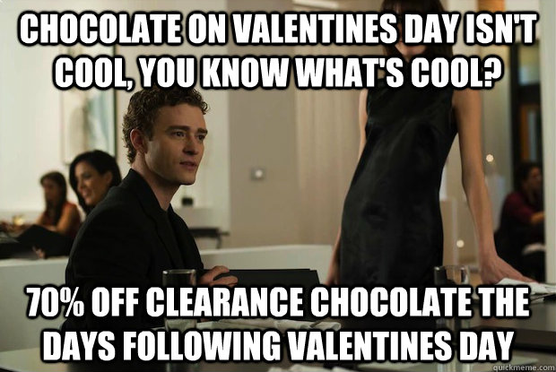 chocolate on valentines day isn't cool, you know what's cool? 70% off clearance chocolate the days following valentines day