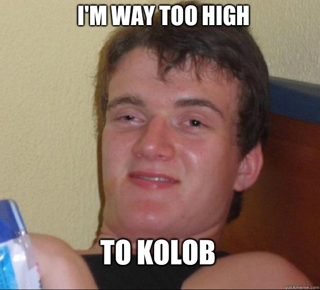 I'm way too high To Kolob - I'm way too high To Kolob  10 Guy