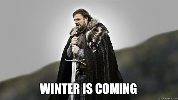 Winter is coming -  Winter is coming  Ned stark winter is coming