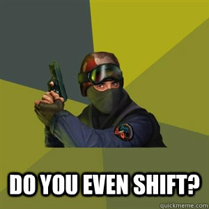 Do you even shift?