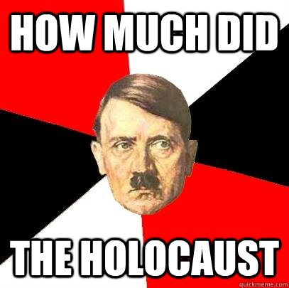 how much did the holocaust - how much did the holocaust  Advice Hitler