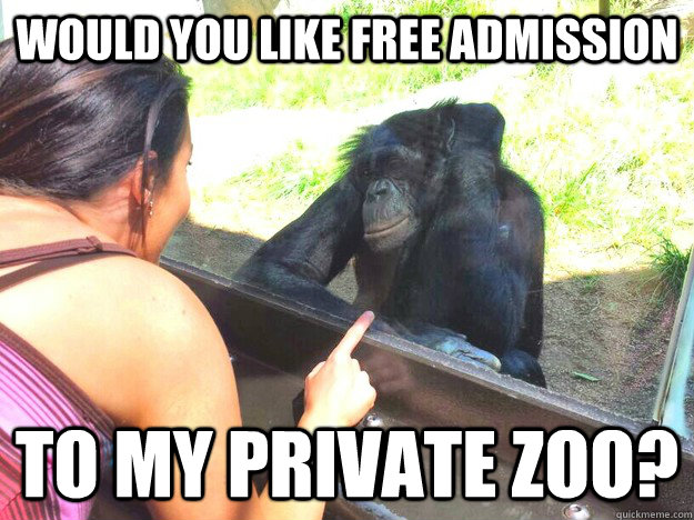 Would you like free admission to my private zoo? - Would you like free admission to my private zoo?  Misc