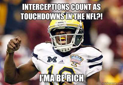 Interceptions count as touchdowns in the nfl?! I'ma be rich