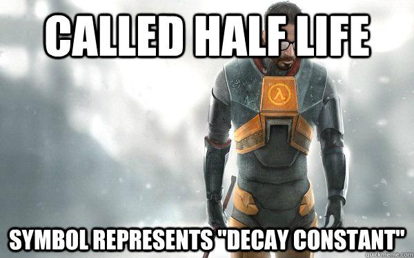 Called half life Symbol represents