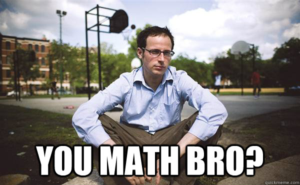 You Math BRO? -  You Math BRO?  Nate Silver