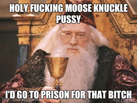 Holy fucking moose knuckle pussy I'd go to prison for that bitch  Drew Dumbledore