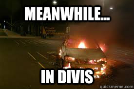 Meanwhile... in divis