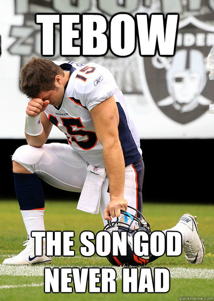 TEBOW THE SON GOD NEVER HAD