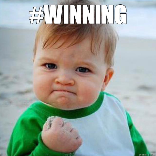 #WINNING   fist pump baby