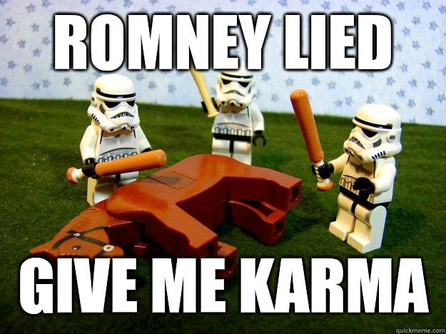 romney Lied give me karma - romney Lied give me karma  Misc