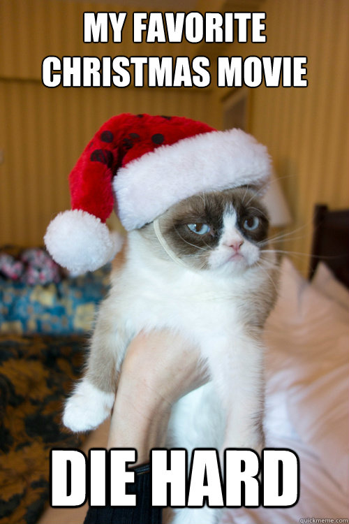 my favorite Christmas movie die hard - my favorite Christmas movie die hard  Christmas Grumpy Cat