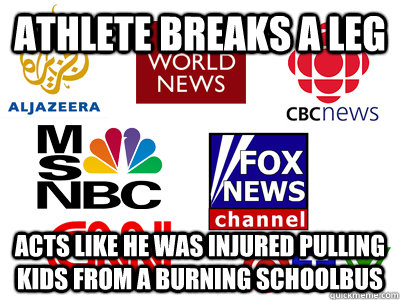 athlete breaks a leg acts like he was injured pulling kids from a burning schoolbus - athlete breaks a leg acts like he was injured pulling kids from a burning schoolbus  Scumbag News Stations