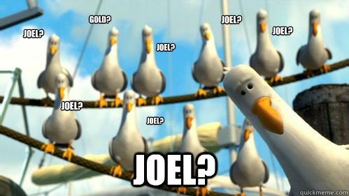 joel? joel? joel? joel? joel? joel? gold? joel?