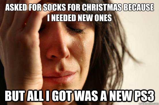 Asked for socks for christmas because I needed new ones but all I got was a new ps3 - Asked for socks for christmas because I needed new ones but all I got was a new ps3  First World Problems