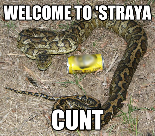 Welcome to 'Straya Cunt - Welcome to 'Straya Cunt  Misc